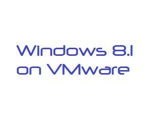 VMwareにWindows8.1をインストールする方法